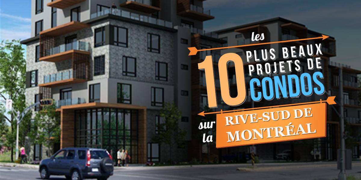 LEs 10 plus beau projet de condos sur la rive-sud de montreal