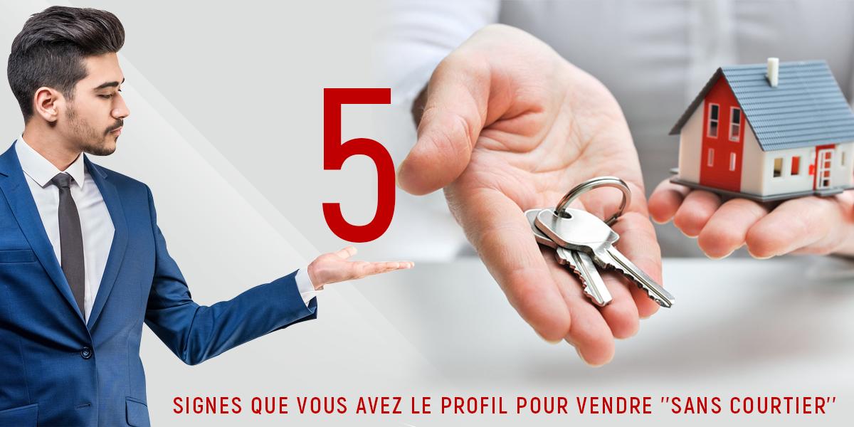 5 Signes que vous avez le profil pour vendre votre maison sans courtier
